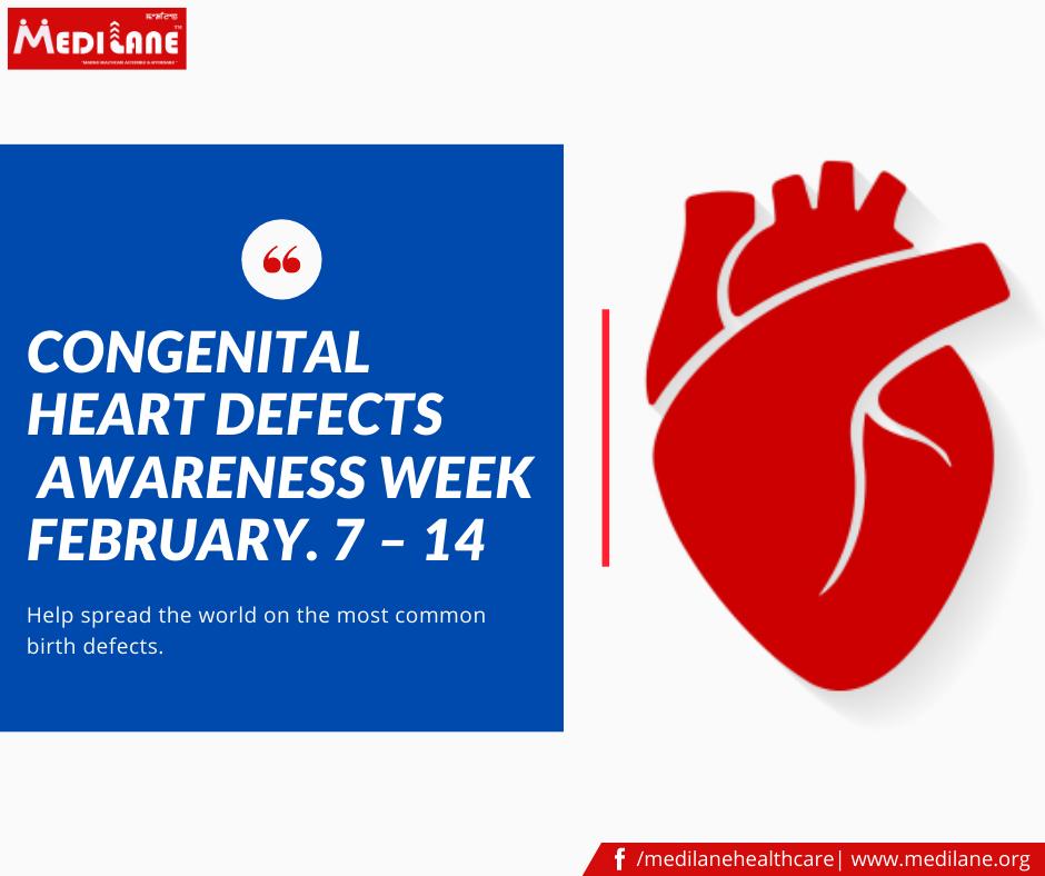 Congenital Heart Defects  Awareness Week February. 7 – 14